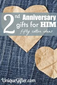 anniversary gifts for cotton 2nd anniversary gifts for him unique gifter