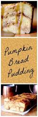 thanksgiving with bobby best 25 pumpkin bread puddings ideas on pinterest simple bread