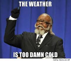 Memes Cold Weather - memes cold weather image memes at relatably com