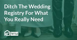 common wedding registry ditch the wedding registry for what you really need the tuttle