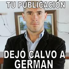 Hola Soy German Memes - tu publicación dejó calvo a german jaja pinterest memes