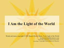 I Am Light I Am The Light Of The World