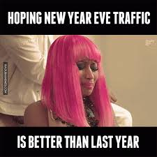 New Years Eve Meme - hoping new year eve traffic is better than last year in dubai