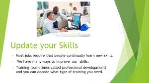 update your skills most jobs require that people continually learn