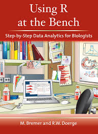 Biology Lab Bench Using R At The Bench Step By Step Data Analytics For Biologists