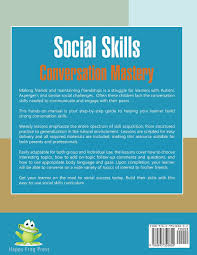 how to talk with friends a step by step social skills curriculum