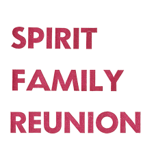 to all my friends and relations spirit family reunion