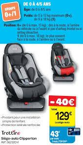 siege auto age carrefour promotion siège auto clipperton trottine siège
