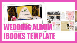 create your own wedding album create your own digital wedding album on ibooks author template
