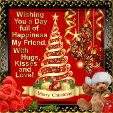 wishing you a day of happiness my friend with hugs kisses
