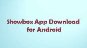 showbox android free showbox app for android free tv shows app
