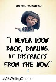 Edna Meme - edna mode the incredibles i never look back darling it distracts