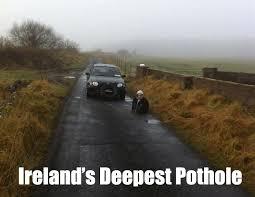Meme Slang - ireland s deepest pothole memes irish expressions phrases