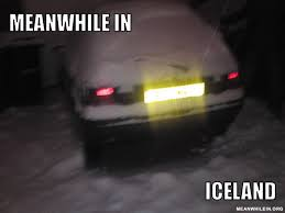 Iceland Meme - meanwhile in funny meme pictures meanwhile in