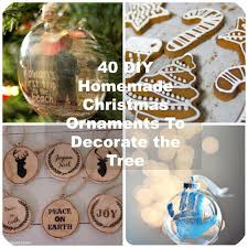 Making Christmas Ornaments - 40 diy homemade christmas ornaments to decorate the tree