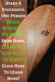 how to start a small woodworking business from home woodworking
