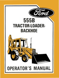 ford 555b tractor loader backhoe operator u0027s manual