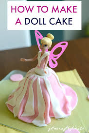 how to make a cake for a girl how to make a doll cake the easy way make that girl happy
