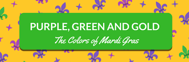 green mardi gras why are purple green and gold so important mardi gras in