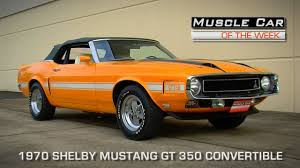 1970 shelby mustang car of the week episode 107 1970 shelby mustang gt