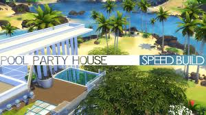 the sims 4 speed build pool party house tropical getaway youtube