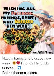 Blessed Meme - wishing all friendsa happy new week my facebook nd blessed