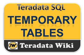 Teradata Create Table Teradata Wiki Temporary Tables