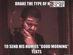 Drake The Type Of Meme - these drakethetypeof memes are beating a dead horse but they re