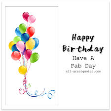 happy birthday have a fab day free birthday cards facebook