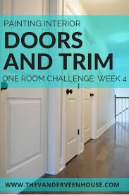 painting interior doors and trim one room challenge week 4 u2022 the