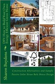 energy efficient home design books diy how to build your own energy efficient green home construction