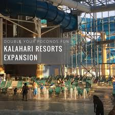 double your poconos fun with the kalahari resorts expansion