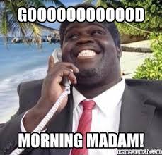 Madam Meme - morning madam