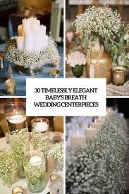 baby breath centerpieces 30 timelessly baby s breath wedding centerpieces