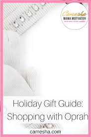 gift guide shopping with oprah camesha motivator
