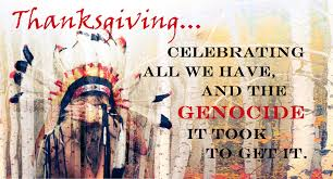 celebrating genocide the real story of thanksgiving up world