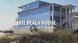 Gulf Shores Al Beach House Rentals by Irie Beach House Gulf Shores Alabama Youtube