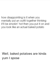 Potato Girl Meme - how disappointing is it when you mentally put an outfit together