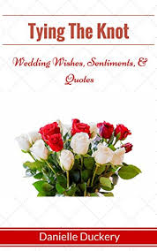 Wedding Greeting Cards Quotes Tying The Knot Wedding Wishes Sentiments U0026 Quotes Ebook