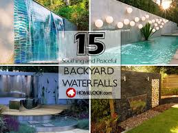 Backyard Waterfall Ideas by 15 Backyard Waterfalls For Soothing And Peaceful Modern Backyard