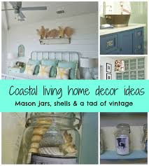 mason jar home decor ideas coastal living nifty decor ideas debbiedoos