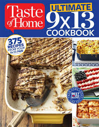 taste of home ultimate 9 x 13 cookbook 375 recipes for your 13x9
