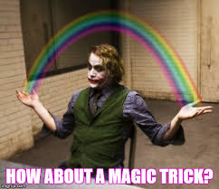 Magic Trick Meme - joker rainbow hands meme imgflip