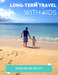 why do people travel images Long term travel with kids how do we do it png