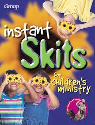 instant skits for children s ministry duckworth