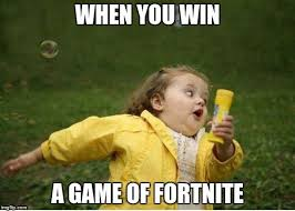Winning Meme - posting fortnite wins know your meme