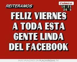 imagenes feliz viernes facebook feliz viernes a toda esta gente linda del facebook placas rojas tv