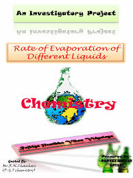 chemistry investigatory project rate of evaporation of different