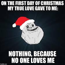 The First Meme - forever alone christmas meme imgflip