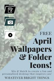 march 2018 wallpapers and folder icons whatever bright things april wallpapers folder icons whatever bright things